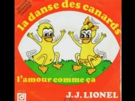 J. J. Lionel &#8211; La Danse Des Canards lyrics C&#8217;est la danse des canards Qui en sortant de la mare Se secouent le bas des reins Et font coin-coin Fait&#8217;s...