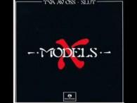 X-Models - Två av oss. Det finns bara en av dig och det är du Det finns bara två av oss och det är vi.
